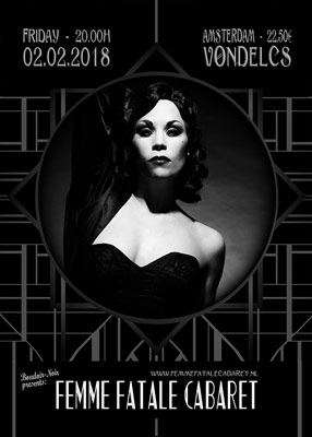 Don't miss the Femme Fatale Cabaret, Xarah s newest production in Amsterdam: